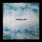 Flykid — Nobody Dey