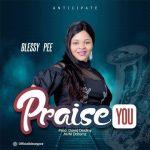 Blessypee – Praise You