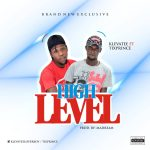 Klevatee ft. Tixprince — High Level (Mixed by MaDream Omoluabi)