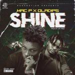 Mac P ft. Oladips – Shine