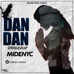 Midenyc – Dan Dan