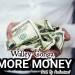 Walley Conga – More Money