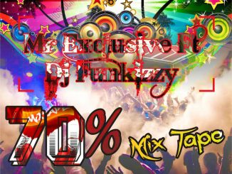 Mr Exclusive ft. DJ Funkizzy – 70 Medium Quality Mix