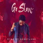 Myke ft. Honeyland — Go Slow