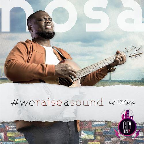 Nosa ft. 121Selah – We Raise a Sound