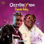 OzzyBee ft. Teni – Omah Baby