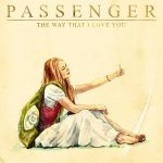 Passenger — The Way That I Love You