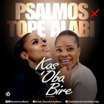 Psalmos ft. Tope Alabi – Kos'Oba Bi Re (No King Like You)