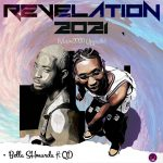 QD ft. Bella Shmurda — Revelation 2021 (Vision2020 Upgrade)