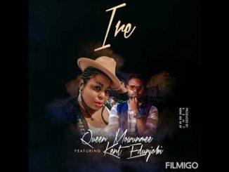 Queen Mowunmee ft. Kent Edunjobi — IRE