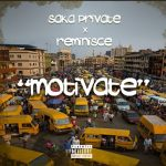 Saka Private x Reminisce – Motivate