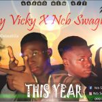 Sky Vicky x NCB Swagboi — This Year