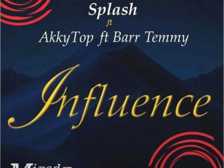 Splash ft. Barr Temmy x Akkytop – Influence