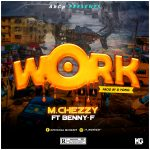 Mchezzy ft. Benny F – Work