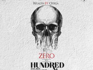 Wealth ft. Otega – Zero To Hundred