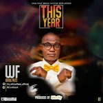 Wf Coolfaze – This Year (Prod. Mike Lilly)