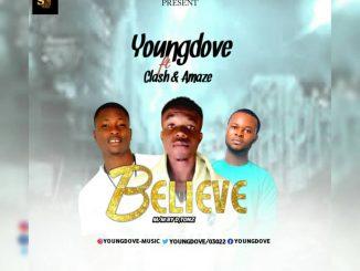Youngdove ft. Clash Amaze — Believe