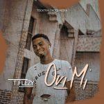 T Flezy – Ori Mi