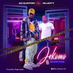 AC Clinton ft. Olucity – Jekomo (Let Them Know)