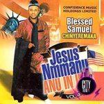 Blessed Samuel Chimnyeremaka – Jesus Nmanu Anu In USA Vo