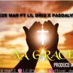 Breeze Man ft. Lil Driz x Pasdalvinson – Na Grace