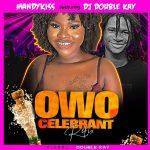 DJ Double Kay ft. Mandykiss — Owo Celebrant (Refix)