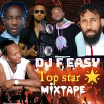 DJ Feasy The Magic Finger – Top Star Mix