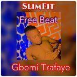 DJ Slimfit — Gbemi Trafaye Freebeat (Instrumental)