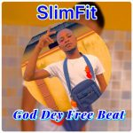 DJ Slimfit — God Dey Freebeat (Instrumental)