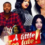 Download A little Too Late – Nollywood Short Movie