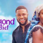 Download Beyond Belief – Nollywood Movie