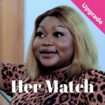 Download Her Match – Nollywood Movie