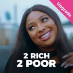 Download Too Rich Too Poor – Nollywood Movie