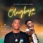 Dr Dam ft. Diamond Jimma – Olugbeja Mi