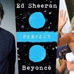 ED Sheeran & Beyoncé — Perfect Duet