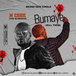 N Code – Bumaye (Kill Them)