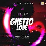Jelly — Ghetto Love