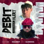 Kolaboy ft. Slowdog – Debit Alert