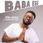 Mike Abdul – Baba Ese