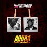 Naira Wonder ft. Seyi Vibez — Adura