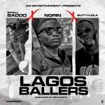 Ngrin ft. Small Baddo & Buttylola – Lagos Ballers