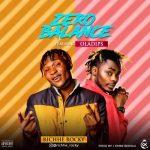Richhe Rocky ft. Oladips – Zero Balance