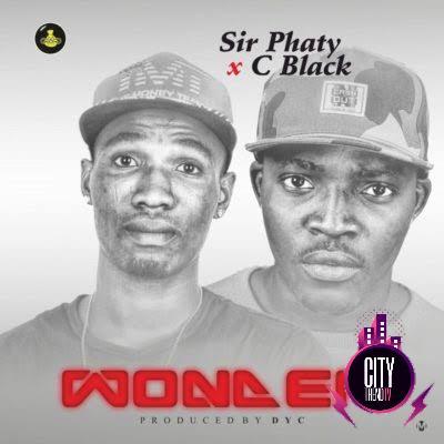 Sir Phaty — Wonder ft. C Blvck