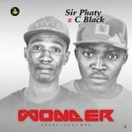 Sir Phaty — Wonder ft. C Blvck