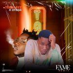 Teeblayz ft. Otega – Fame (Remix)