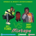 Xpensive DJ Mighty – Seyi Vibez Vs Barry Jhay Mix