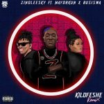 Zinoleesky – Kilofeshe Remix ft. Mayorkun Busiswa