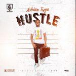 Ashian Tyga – Hustle