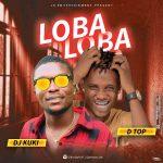 DJ Kuki ft. DTop – Loba Loba