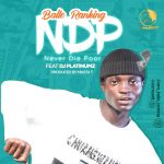 Balloranking — NDP (Never Die Poor) ft. DJ Platinumz